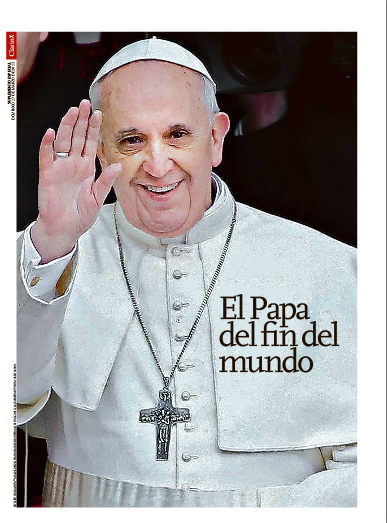 "Clarín - Cover of SPECIAL EDITION - March 17, 2013. Francis, first ""Pope"" to have supported homosexual civil unions.  Special report by Bergoglio's biographer, Sergio Rubin."