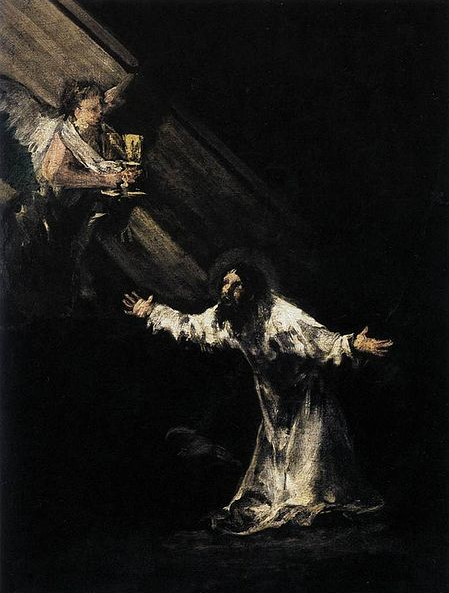 """Father, if Thou wilt, remove this Chalice from Me; but yet not My will, but Thine be done""CHRIST ON THE MOUNT OF OLIVES by Francisco de Goya y Lucientes"