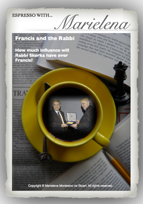 Copyright © Marielena Montesino de Stuart. All rights reserved. FRANCIS AND THE RABBI 2013-04-28 at 7.54.32 PM