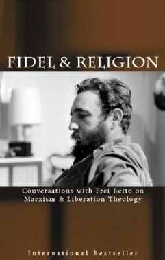 Conversations between Frei Betto and Fidel Castro about religion.