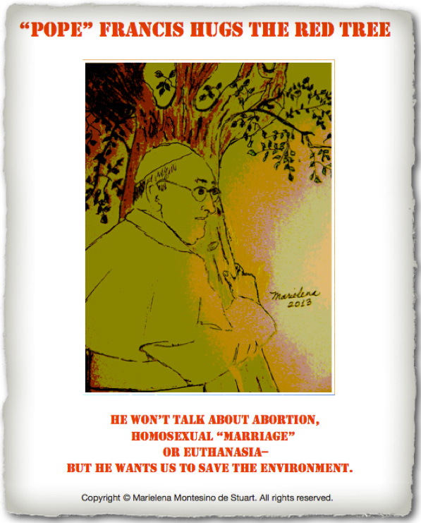 %22POPE%22 FRANCIS HUGS THE RED TREE - Copyright © Marielena Montesino de Stuart. All rights reserved.