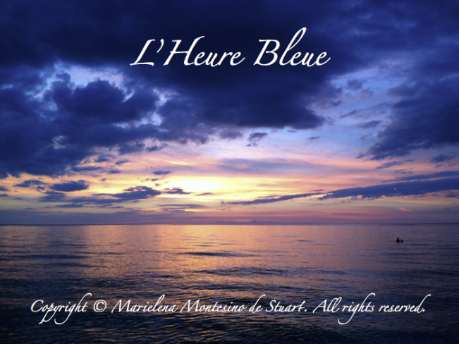 L'HEURE BLEUE - Copyright © Marielena Montesino de Stuart. All rights reserved.