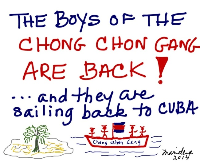 THE BOYS OF THE CHONG CHON GANG ARE BACK... AND THEY ARE SAILING BACK TO CUBA - Copyright © Marielena Montesino de Stuart. All rights reserved.