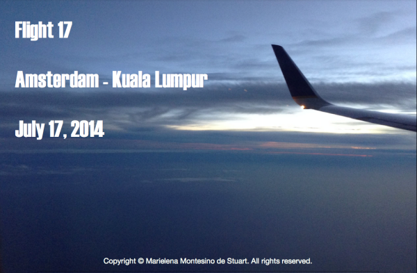 FLIGHT 17 - AMSTERDAM-KUALA LUMPUR - JULY 17, 2014 - Copyright © Marielena Montesino de Stuart. All rights reserved.