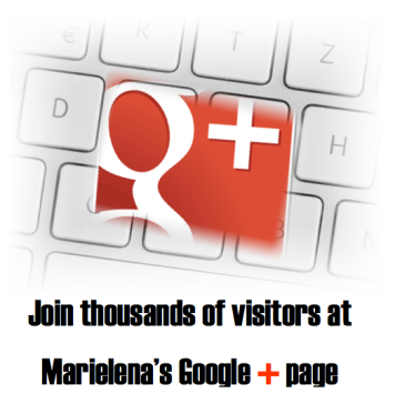 JOIN THOUSANDS OF VISITORS AT MARIELENA'S GOOGLE + PAGE - Copyright Marielena Montesino de Stuart. All rights reserved.