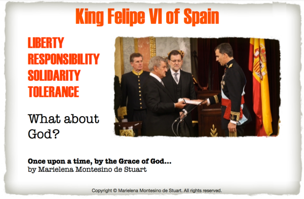 ONCE UPON A TIME, BY THE GRACE OF GOD © KING FELIPE VI OF SPAIN AND HIS MODERN VISION -  Copyright © Marielena Montesino de Stuart. All rights reserved.