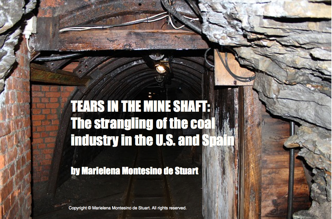 TEARS IN THE MINE SHAFT: The strangling of the coal industry in the U.S. and Spain | Someone has to say the truth…©