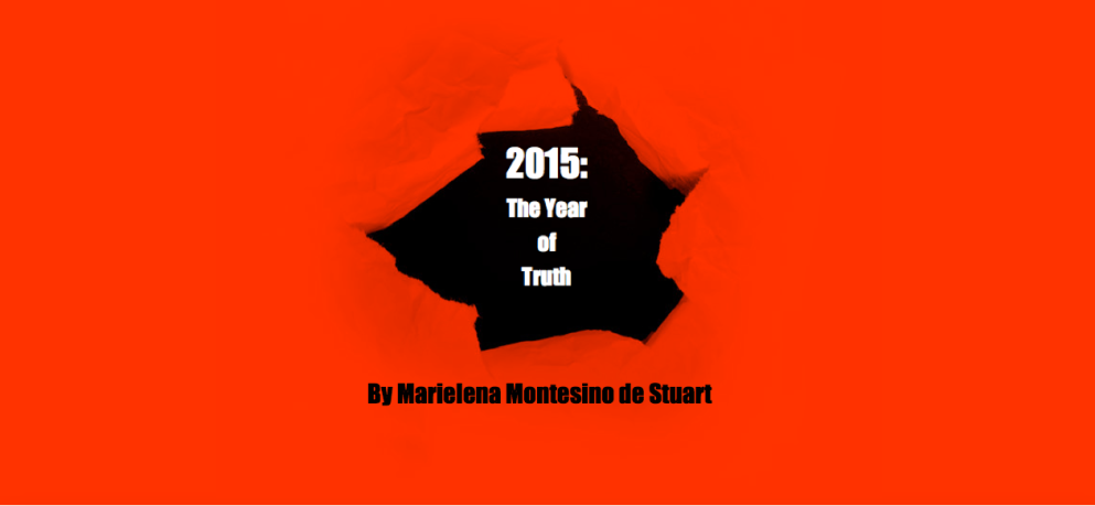 2015- THE YEAR OF TRUTH - by Marielena Montesino de Stuart - Copyright © Marielena Montesino de Stuart. All rights reserved.