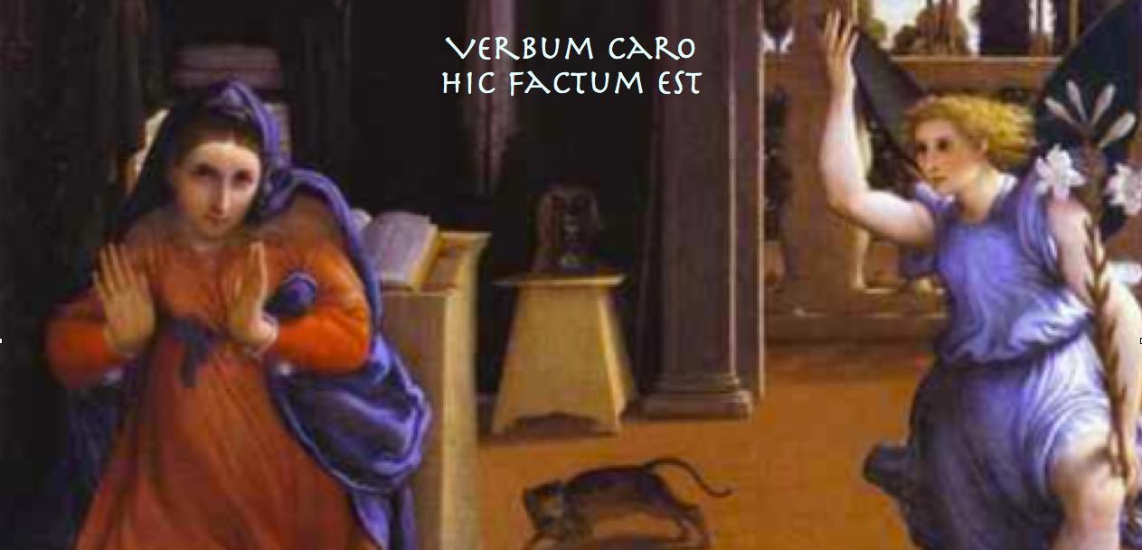 Verbum Caro Hic Factum Est… The Annunciation