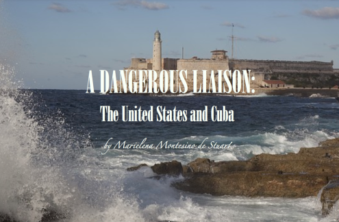 A DANGEROUS LIAISON - The United States and Cuba - Copyright © Marielena Montesino de Stuart. All rights reserved.