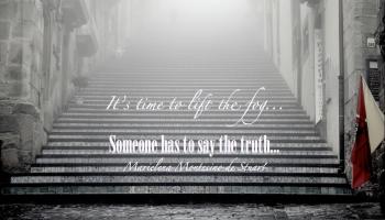 IT'S TIME TO LIFT THE FOG - Someone has to say the truth - Marielena Montesino de Stuart - Copyright © Marielena Montesino de Stuart. All rights reserved.