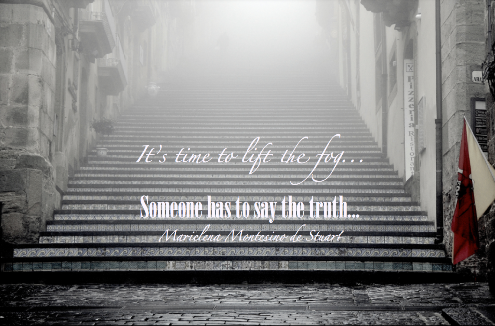 IT'S TIME TO LIFT THE FOG - Someone has to say the truth - Marielena Montesino de Stuart - Copyright © Marielena Montesino de Stuart. All rights reserved.