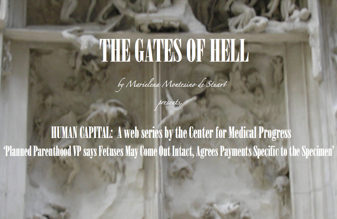 THE GATES OF HELL: 'Planned Parenthood VP Says Fetuses May Come Out Intact, Agrees Payments Specific to the Specimen'