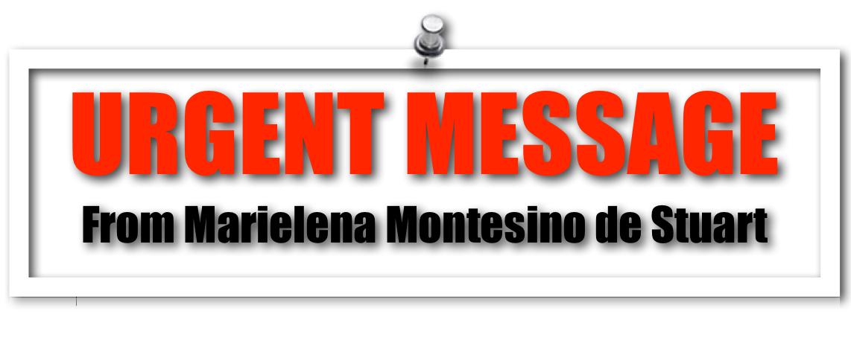 Urgent Message from Marielena Montesino de Stuart