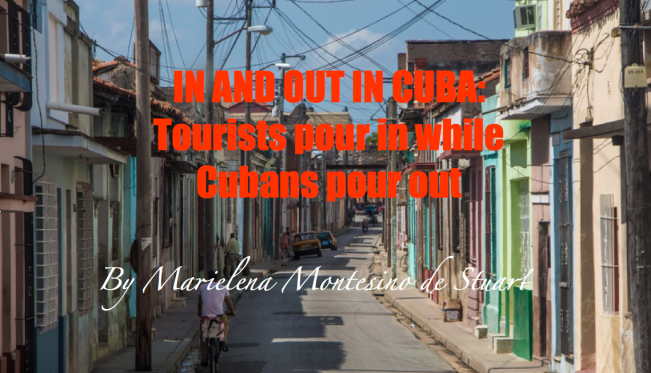 IN AND OUT IN CUBA - Tourists pour in while Cubans pour out - Copyright © Marielena Montesino de Stuart - Marielena Stuart - Marielena Speaks