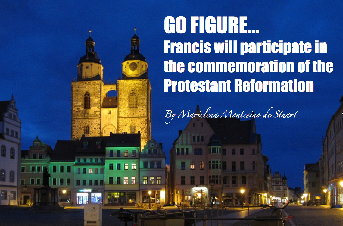 GO FIGURE… Francis will participate in the commemoration of the Protestant Reformation