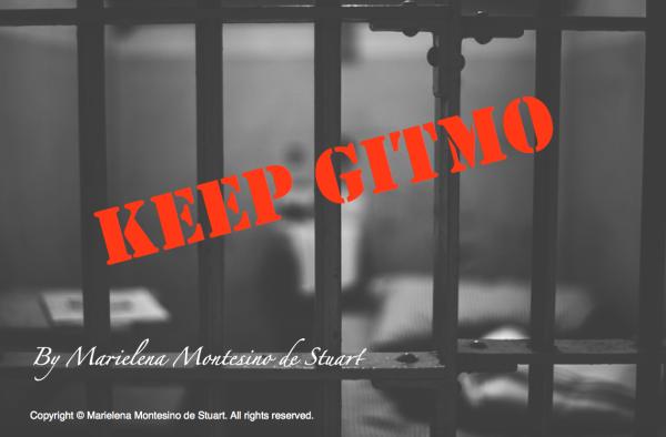 KEEP GITMO - Communism and Terrorism go Hand in Hand - Copyright Marielena Montesino de Stuart. All rights reserved.