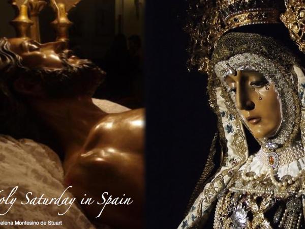 HOLY SATURDAY IN SPAIN - By Marielena Montesino de Stuart