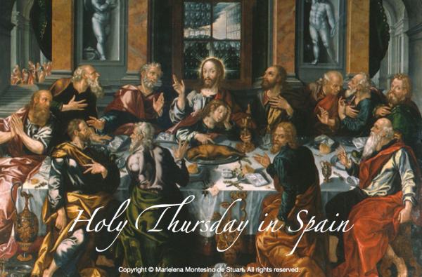 HOLY THURSDAY IN SPAIN - By Marielena Montesino de Stuart