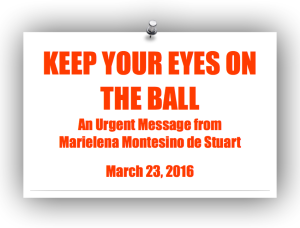 KEEP YOUR EYES ON THE BALL - An Urgent Message from Marielena Montesino de Stuart. Copyright © Marielena Montesino de Stuart. All rights reserved.