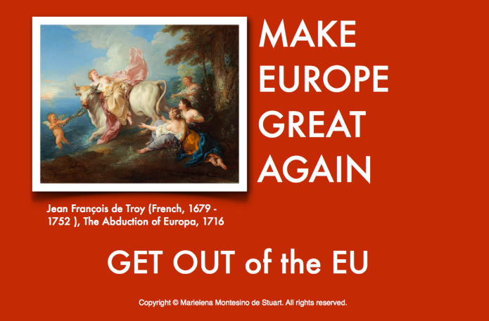 Make Europe Great Again, Get Out of the EU - Copyright © Marielena Montesino de Stuart. All rights reserved.
