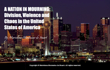A NATION IN MOURNING- Division, Violence and Chaos in the United States of America. Copyright © Marielena Montesino de Stuart. All rights reserved.