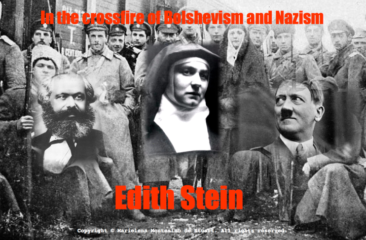 IN THE CROSSFIRE OF BOLSHEVISM AND NAZISM - EDITH STEIN. Copyright © Marielena Montesino de Stuart. All rights reserved.