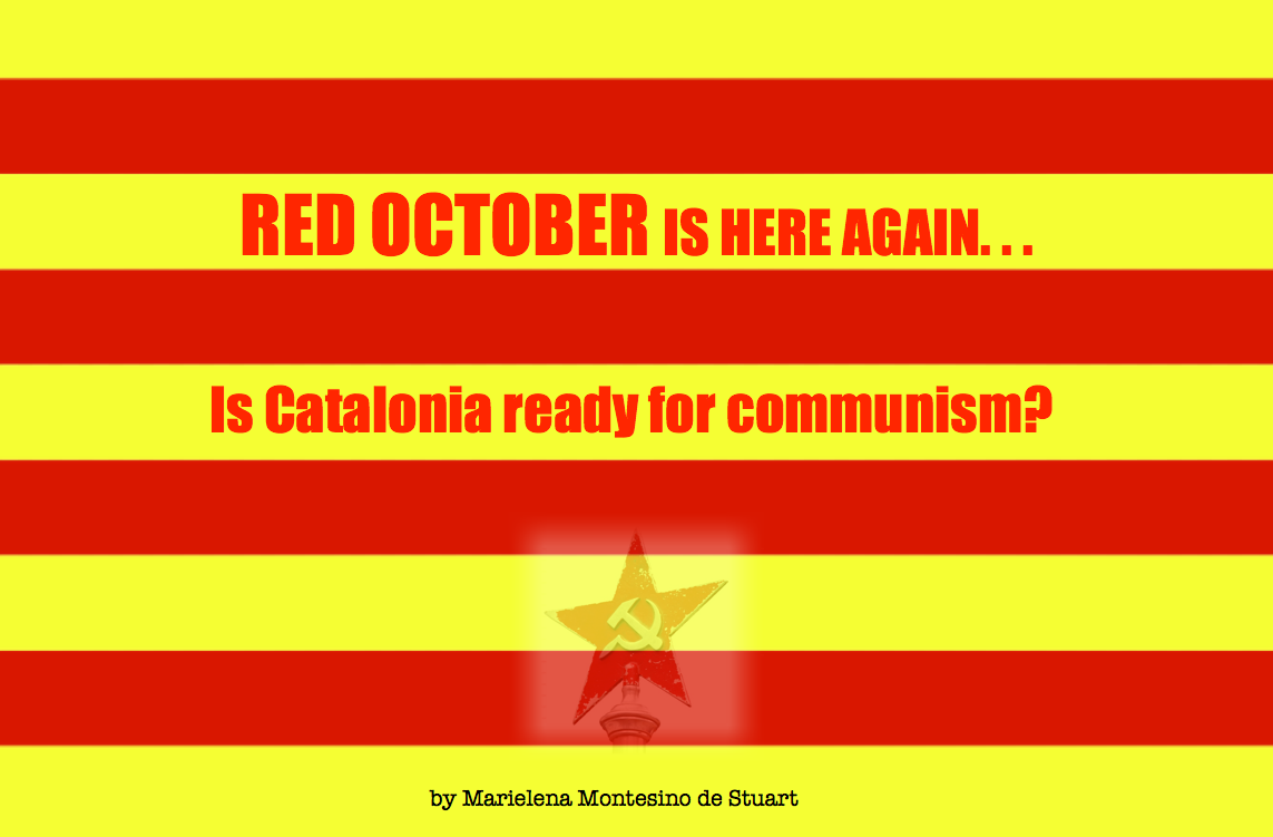 RED OCTOBER IS HERE AGAIN: Is Catalonia Ready for Communism?