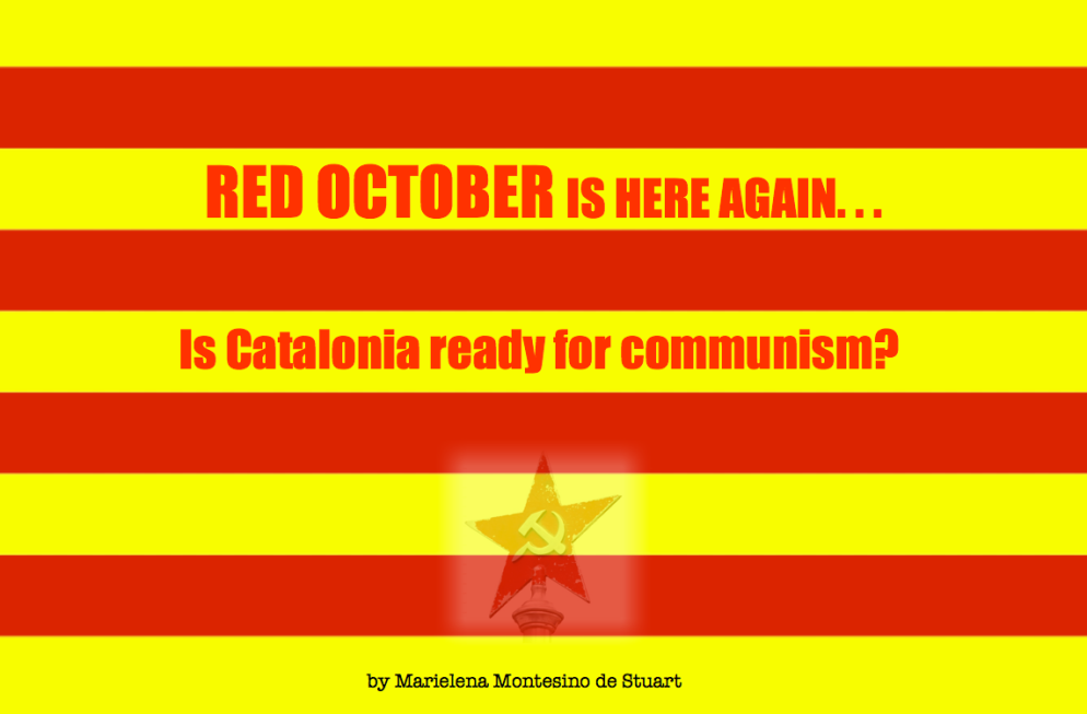 RED OCTOBER IS HERE AGAIN... Is Catalonia ready for communism?